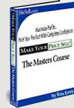 Make Your Price Sell!, The Masters Course